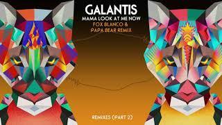 "Galantis - ""Mama Look At Me Now"" (Fox Blanco & Papa Bear Remix)"
