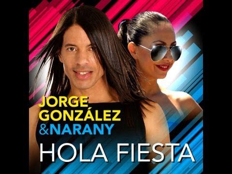 "Jorge Gonzalez & Narany ""HOLA FIESTA"" (Official Video HD)"