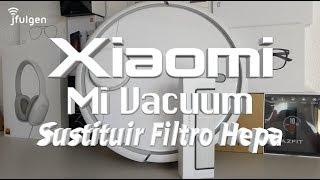 Xiaomi Mi Vacuum - Sustituir Filtro Hepa