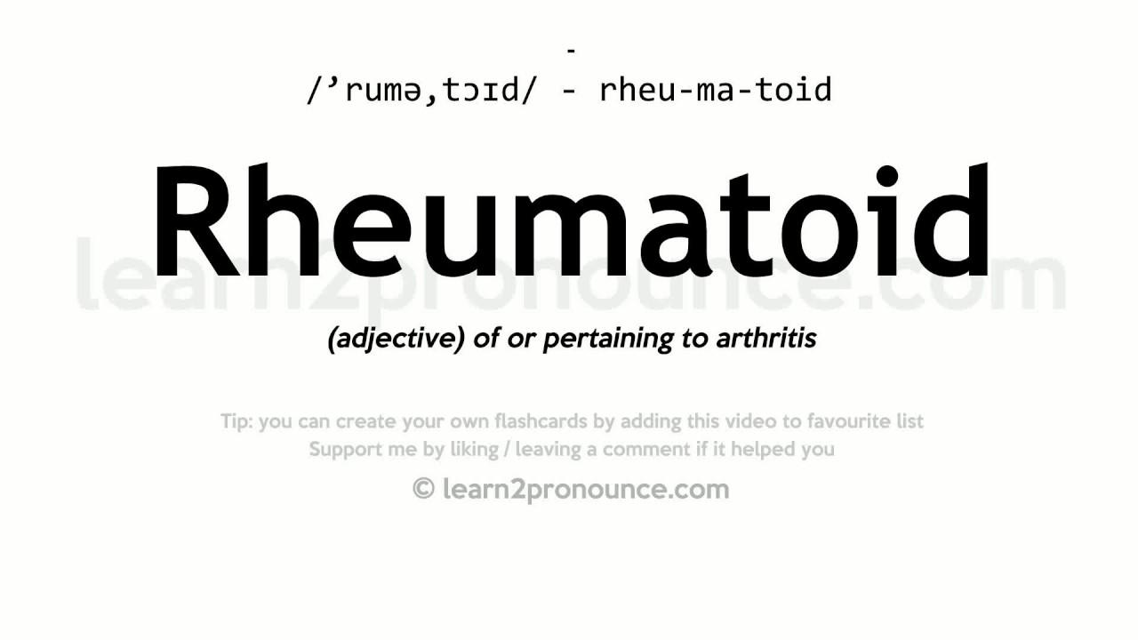 Rheumatoid Pronunciation And Definition Youtube