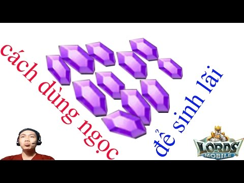 Hướng Dẫn Chơi Game Lords Mobile Cách Dùng Ngọc để Sinh Lãi