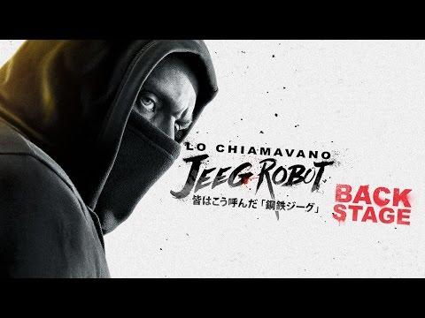 LO CHIAMAVANO JEEG ROBOT - Backstage #1 | HD