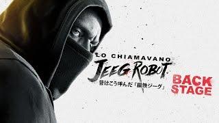 LO CHIAMAVANO JEEG ROBOT - Backstage #1   HD