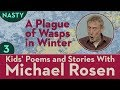 A Plague of Wasps - Part 3 - STORY  NASTY - Kids' Poems and Stories With Michael Rosen