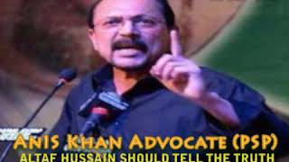 Anis Khan Advocate PSP-Altaf Hussain Should tell the truth 21 Sep 2017