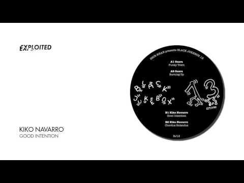 Kiko Navarro - Good Intention | Exploited