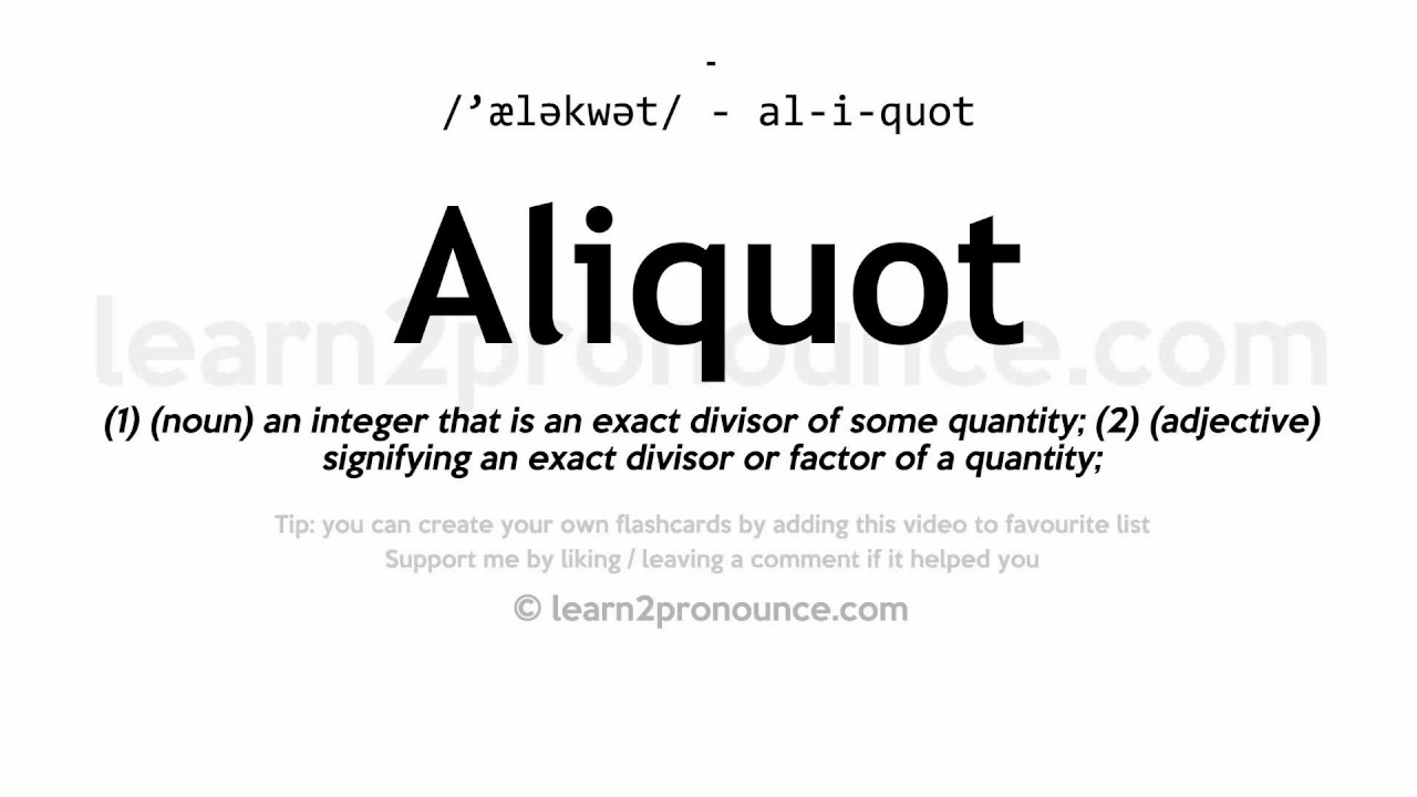 Quot Definition Aliquot Pronunciation And Definition  Youtube