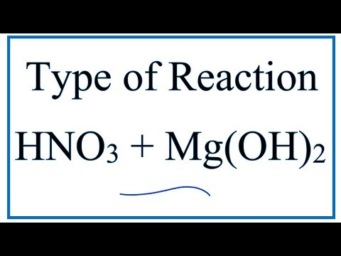 Type Of Reaction For HNO3 + Mg(OH)2 = Mg(NO3)2 + H2O