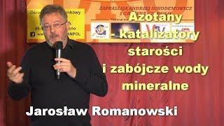 Azotany - katalizatory starości i zabójcze wody mineralne - Jarosław Romanowski