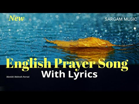 English Prayer Song with Lyrics _ You are with me Wherever I go _ by school children