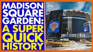 MADISON SQUARE GARDEN: A SUPER QUICK HISTORY // Will Madison Square Garden Move? A MSG Documentary