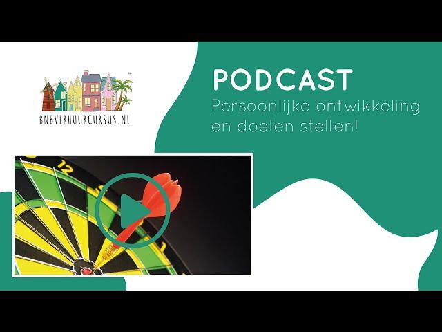 Podcast 13 | Persoonlijke ontwikkeling en doelen stellen in de vastgoed wereld en recreatieverhuur!