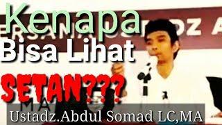KENAPA  BISA MELIHAT SETAN????tanya jawab Terbaru Ustadz Abdul Somad. Lc, MA