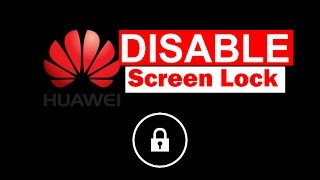 Disable screen lock on huawei devices (100% Working)