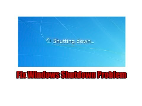 Fix Windows Shutdown Problem