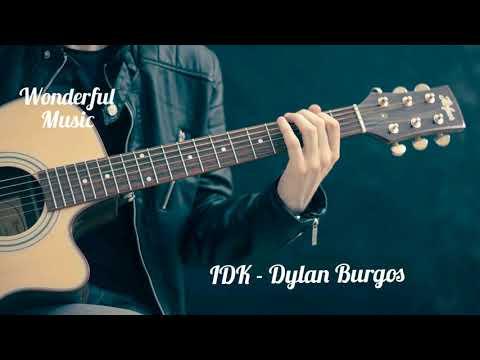 IDK By Dylan Burgos