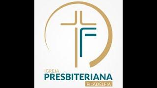 CULTO DE DOUTRINA 19:30h | Igreja Presbiteriana Filadélfia-JP | 03/03/2021