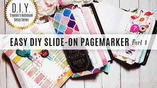 DIY Traveler's Notebook Setup Series: How to make a Slide-on Page Marker/Bookmark Part 1