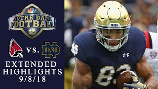 Ball State vs. Notre Dame I EXTENDED HIGHLIGHTS I 9/8/18 I NBC Sports