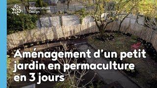 Aménagement d'un petit jardin en permaculture en 3 jours