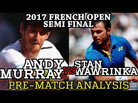 2017 Andy Murray vs Stan Wawrinka Semi-Final Pre-Match Analysis
