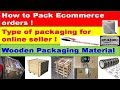 Wooden Packaging Material ! How to pack eCommerce order ! Type of packaging for online seller !