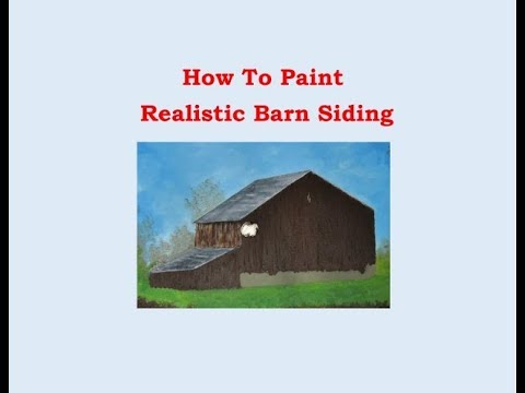 How To Paint Realistic Barn Siding Oil Painting tips & tricks
