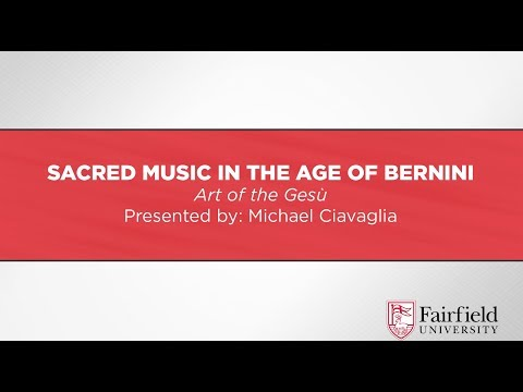 Fairfield University || Art of the Gesù: Sacred Music in the Age of Bernini