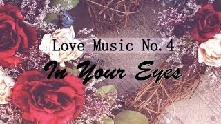 "Romantic Piano Music No.4 - ""In Your Eyes"" (Piano/Instrumental Wedding Music ) *Free download*"