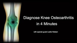 Diagnose Knee Osteoarthritis in 4 Minutes with Leslie Nielsen