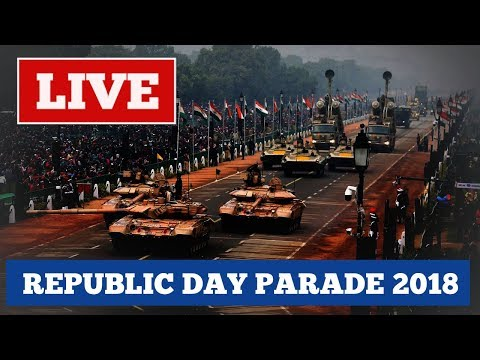 LIVE: Republic Day Parade - 26th January 2018