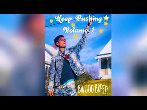 Bwood Breezy(feat Yung Mike)-Keep Pushing