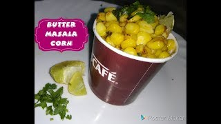 Butter Masala Corn / Masala Bhutta / Sweet Corn / Roasted Chatpata Masala Corn Recipe