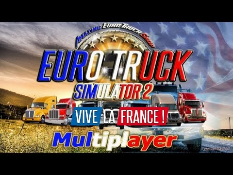 Amazing Euro Truck Shop Multiplayer ETS 2 #76 Vive la France ! [ 1080p60 ᴴᴰ ]