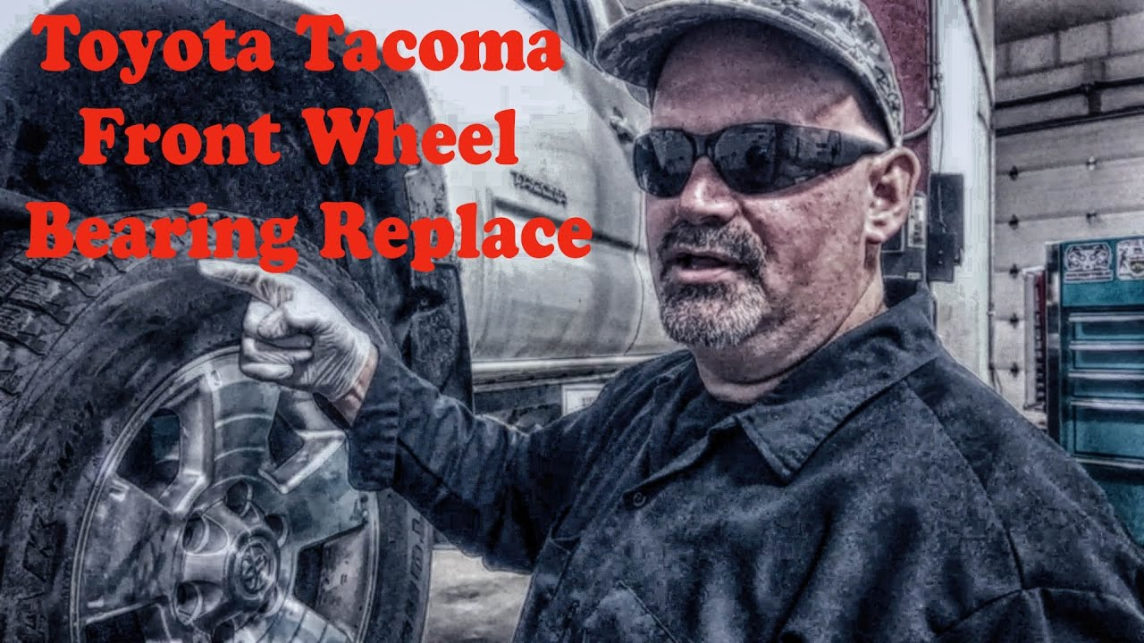 Front Wheel Bearing Replacement >> Toyota Tacoma Front Wheel Bearing Replace - YouTube