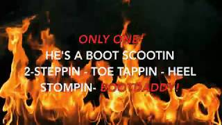 LYRICS The Texas Tenors: Bootdaddy (boot Scootin' Mix)  From RISE 2017