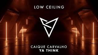 Caique Carvalho - YA THINK