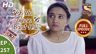 Yeh Un Dinon Ki Baat Hai - Ep 257 - Full Episode - 28th August, 2018
