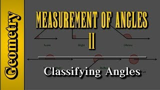 Geometry: Measurement of Angles (Level 2 of 9)   Classifying Angles