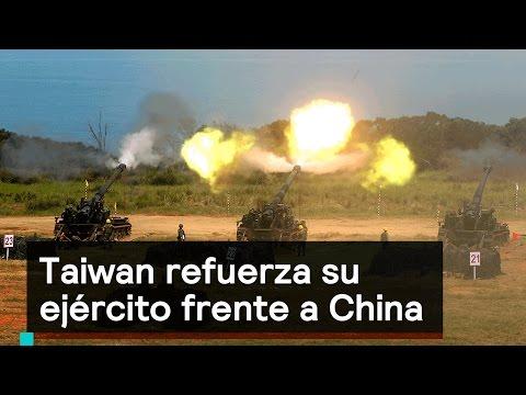 Taiwan refuerza su ejército frente a China - Foro Global