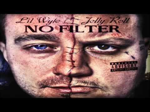 Jelly Roll & Lil Wyte - Break the knob off - No Filter