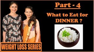 RUJUTA DIWEKAR | PART - 4 | EAT RICE FOR DINNER | WEIGHT LOSS SERIES