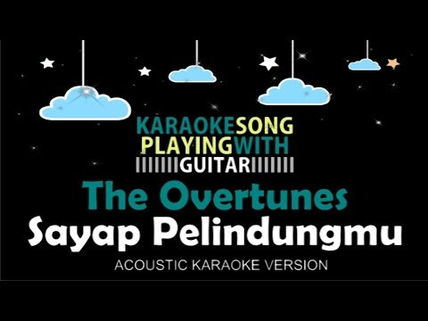 The Overtunes Sayap Pelindungmu (Acoustic Karaoke Version - Female Key)