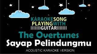 The Overtunes Sayap Pelindungmu (Acoustic Karaoke Version - Female Key)