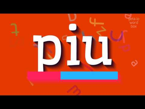 """How to say """"piu""""! (High Quality Voices)"""