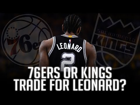 Will the Spurs trade Kawhi Leonard to the 76ers or Kings?