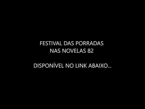 Festival das Porradas nas Novelas 82