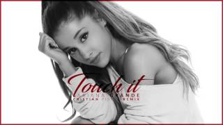 Ariana Grande - Touch it (Cristian Pistol Remix)