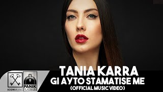- ' u u Tania Karra - Gi Ayto Stamatise me (Official Music Video HD)