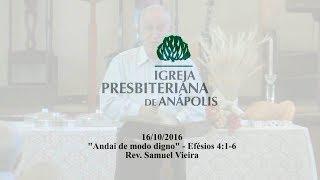 andai de modo digno Ef.4.1-4 - Rev. Samuel Vieira